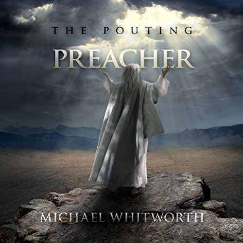 The Pouting Preacher: A Guide to Jonah audiobook cover art