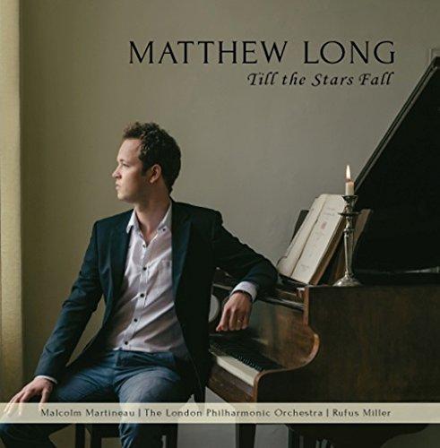Till The Stars Fall [Matthew Long; Rufus Miller; Malcolm Martineau; London Philharmonic Orchestra] [JSK RECORDS: JSK001]