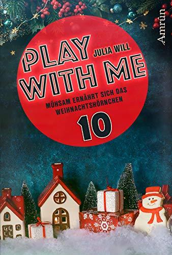 Play with me 10: Mühsam ernährt sich das Weihnachtshörnchen