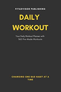 Daily Workout: Your Daily Workout Planner with 365 Premade Bodyweigth Workouts for one whole Year!