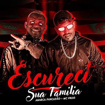 Escureci Sua Família (feat. MC Frog) (Brega Funk)