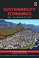 Sustainability Economics (Routledge Textbooks in Environmental and Agricultural Economics)