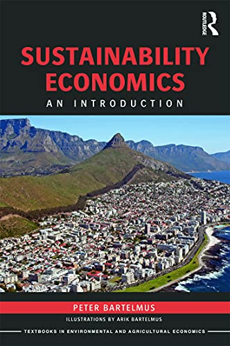 Sustainability Economics: An Introduction (Routledge Textbooks in Environmental and Agricultural Economics)