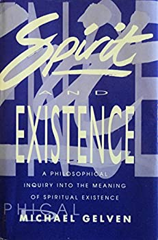 Spirit And Existence: A Philosophical Inquiry 0268017360 Book Cover