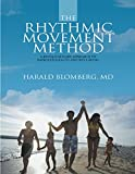 The Rhythmic Movement Method: A Revolutionary Approach to Improved Health and Well-Being (English Edition)