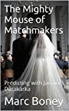 The Mighty Mouse of Matchmakers: Predicting with Jaimini's Darakarka