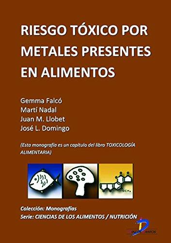 Riesgo tóxico por metales presentes en los alimentos ( Este capitulo pertenece al libro Toxicología alimentaria ) (Spanish Edition)