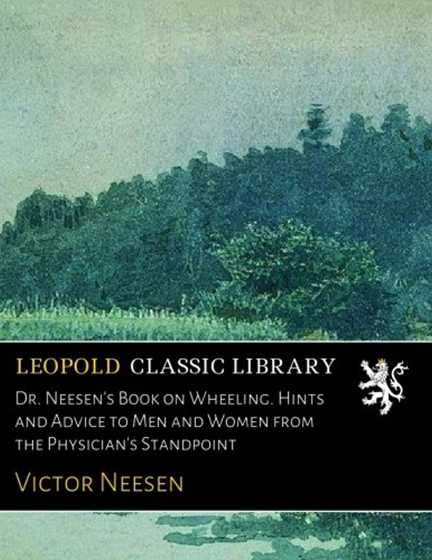 縞模様の砲兵認識Dr. Neesen's Book on Wheeling. Hints and Advice to Men and Women from the Physician's Standpoint