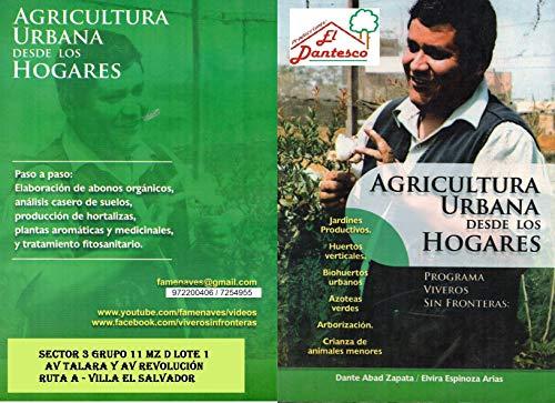 Agricultura Urbana: Producción en casa de hortalizas, frutales, plantas aromáticas y animales menores