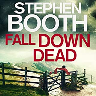 Fall Down Dead                   By:                                                                                                                                 Stephen Booth                               Narrated by:                                                                                                                                 Mike Rogers                      Length: 9 hrs and 34 mins     42 ratings     Overall 4.5