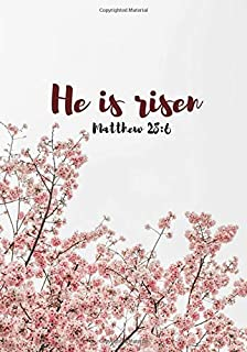 He is risen. Matthew 28:6: 2019 Easter Journal for Men, Women, Kids, Teens. Sermon,Church and Personal Journal for writing and note taking for ... | 7x10in 100 pages lined blank Journal
