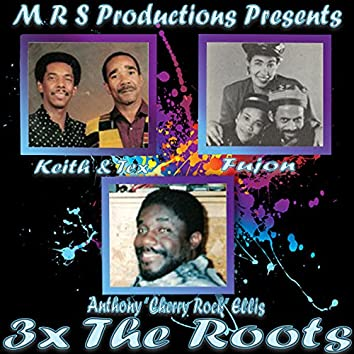 3x the Roots