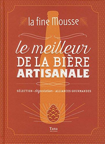 La Fine Mousse - Le meilleur de la bière artisanale (French Edition)