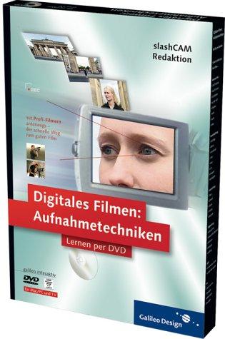 Digitales Filmen - Lernen per DVD: Kameraführung, Technik, Bildausschnitt, Licht, Ton