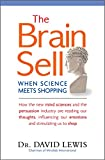 The BRAIN SELL: When Science Meets Shopping - How the new mind sciences and the persuasion...
