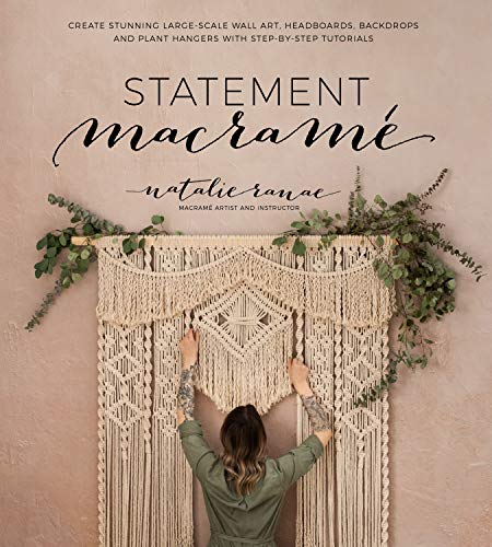 Compare Textbook Prices for Statement Macramé: Create Stunning Large-Scale Wall Art, Headboards, Backdrops and Plant Hangers with Step-by-Step Tutorials Illustrated Edition ISBN 9781645670070 by Ranae, Natalie