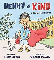 Henry Is Kind: A Story of Mindfulness (Henry & Friends Mindfulness)