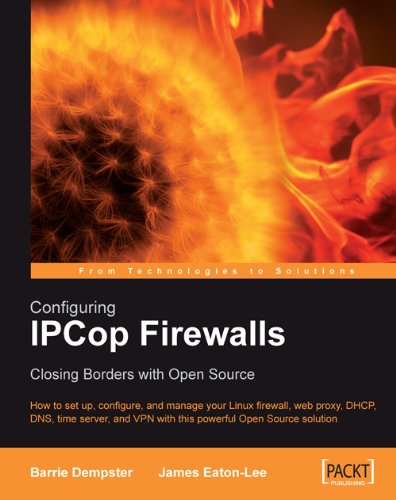 Configuring IPCop Firewalls: Closing Borders with Open Source (English Edition)