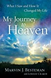 My Journey to Heaven: What I Saw and How It Changed My...
