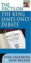 The Facts on the King James Only Debate (The Facts On Series)