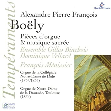 Boëly: Pièces d'orgue & musique sacrée (Orgue Riepp / Orgue de la Collégiale Notre-Dame de Dole et orgue de Notre-Dame de la Daurade à Toulouse)
