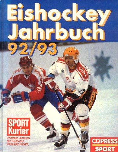Eishockey Jahrbuch 92/93. Offizielles Jahrbuch des Deutschen Eishockey-Bundes