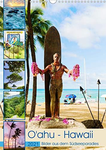 O'ahu - Hawaii, Bilder aus dem Südseeparadies (Wandkalender 2021 DIN A3 hoch)
