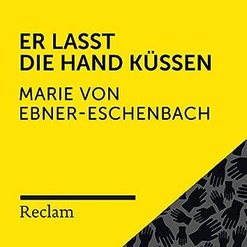 Ebner-Eschenbach: Er lasst die Hand küssen (Reclam Hörbuch)