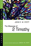 The Message of 2 Timothy (The Bible Speaks Today Series)