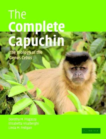 Download The Complete Capuchin: The Biology of the Genus Cebus 0521667682