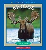 Moose (True Books)