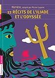 12 récits de l'Iliade et l'Odyssée - Flammarion jeunesse - 25/08/2010