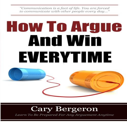 How to Argue and Win Every Time audiobook cover art