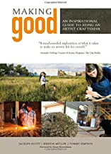 Making Good: An Inspirational Guide to Being an Artist Craftsman