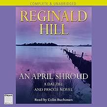 An April Shroud: Dalziel and Pascoe Series, Book 4