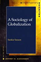 A Sociology of Globalization (Contemparary Societies)