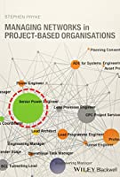 Managing Networks in Project-Based Organisations