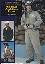 U.S. Navy Uniforms in World War II Series: U.S. Naval Amphibious Forces (U.S. Navy Uniforms in World War II Series Schiffer Military)