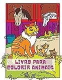 Livro para colorir animais: Lindo livro de colorir com animais da Selva, Floresta e Quinta para horas de diversão de colorir / Nice Coloring book with ... de colorir para crianças de 3 anos em diante