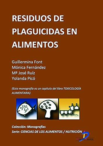 Residuos de plaguicidas en alimentos ( Este capitulo pertenece al libro Toxicología alimentaria ) (Spanish Edition)