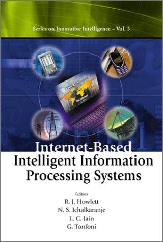 J, H: Internet-based Intelligent Information Processing Sys: 3 (Series On Innovative Intelligence)