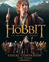 The Hobbit: An Unexpected Journey - Visual Companion by Jude Fisher(2012-11-01)