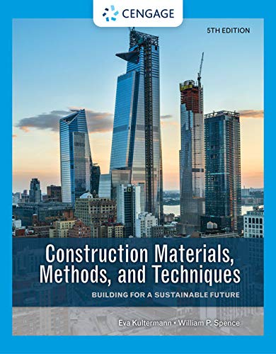 Compare Textbook Prices for Construction Materials, Methods, and Techniques: Building for a Sustainable Future 5 Edition ISBN 9780357513835 by Kultermann, Eva,Spence, William P.