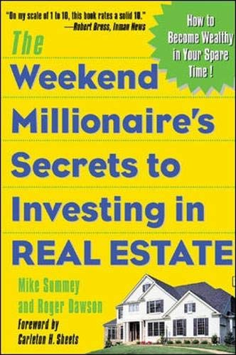 The Weekend Millionaire's Secrets to Investing in Real Estate: How to Become Wealthy in Your Spare T
