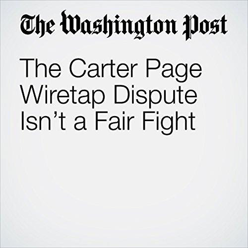 The Carter Page Wiretap Dispute Isn't a Fair Fight copertina