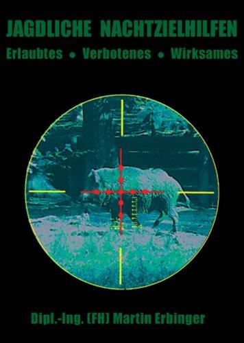 Jagdliche Nachtzielhilfen: Erlaubtes, Verbotenes, Wirksames