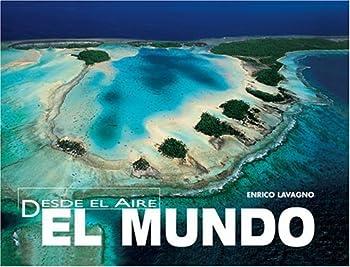 Desde el Aire: El Mundo 9707183292 Book Cover