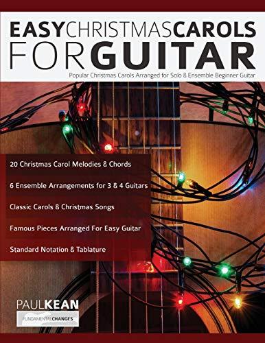 Easy Christmas Carols for Guitar: Popular Christmas Carols Arranged for Solo and Ensemble Beginner Guitar