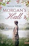 Morgan's Hall: Herzensland (Die Morgan-Saga 1)