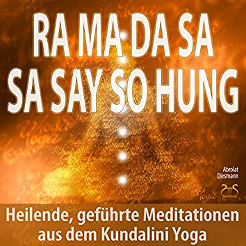 Ra Ma Da Sa Sa Say So Hung - Heilende, geführte Meditationen aus dem Kundalini Yoga